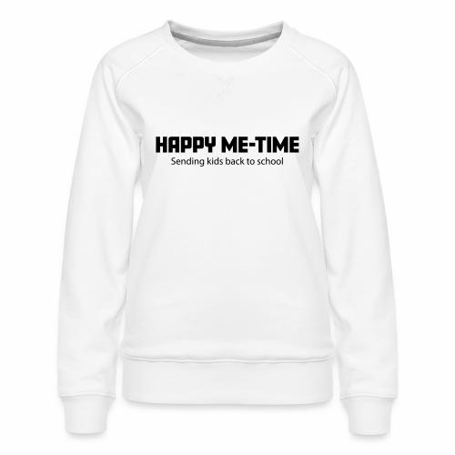 Happy Me Time - Vrouwen premium sweater