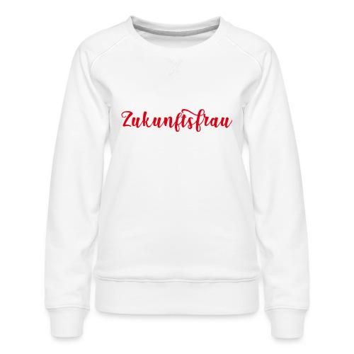 Zukunftsfrau - Frauen Premium Pullover