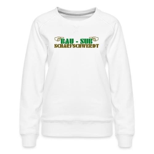 BAU-SUB Scharfschwerdt - Frauen Premium Pullover