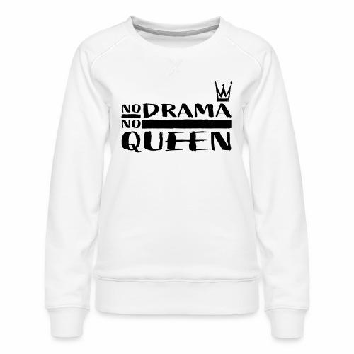 NoDrama NoQueen - Vrouwen premium sweater