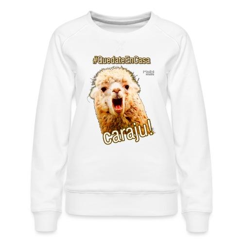 Quedate En Casa Caraju - Women's Premium Sweatshirt