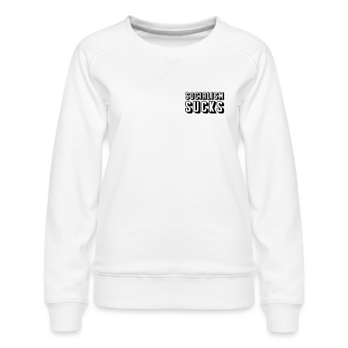 SOCIALISM SUCKS - Frauen Premium Pullover