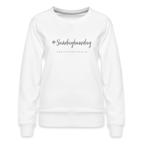 #Sundaybumday - GREY - Frauen Premium Pullover