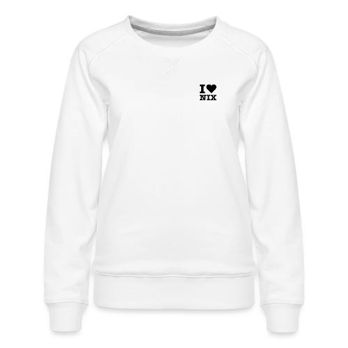 I LOVE NIX - Frauen Premium Pullover