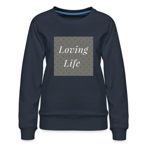 loving life top - Women's Premium Sweatshirt