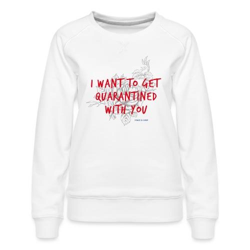 Quarantine Love - Frauen Premium Pullover