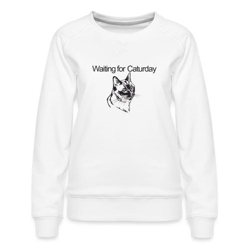 Caturday - Women's Premium Sweatshirt