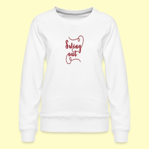 Swing Out Lindy Hop Vintage - Swing Retro - Frauen Premium Pullover