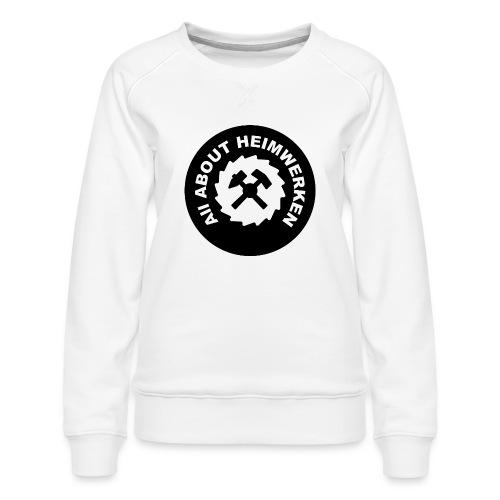ALL ABOUT HEIMWERKEN - LOGO - Frauen Premium Pullover