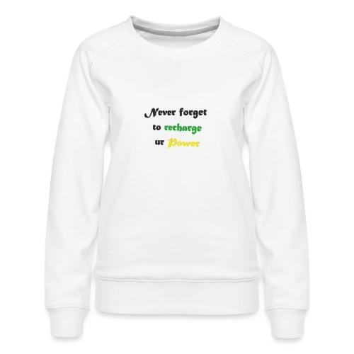 Recharge ur power saying in English - Women's Premium Sweatshirt