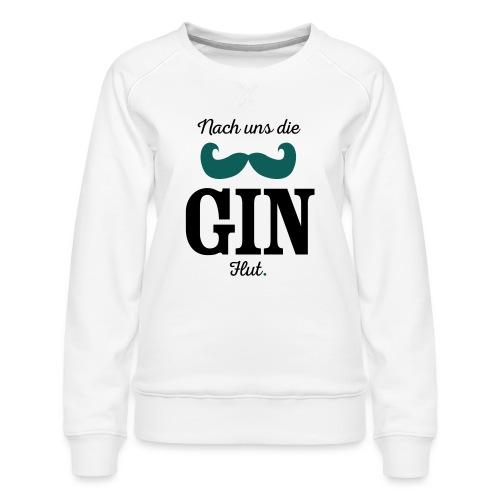 Nach uns die Gin-Flut - Frauen Premium Pullover