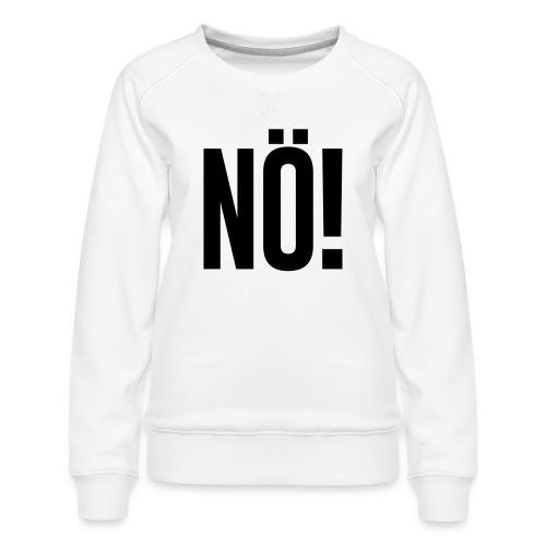 Nö! - Frauen Premium Pullover