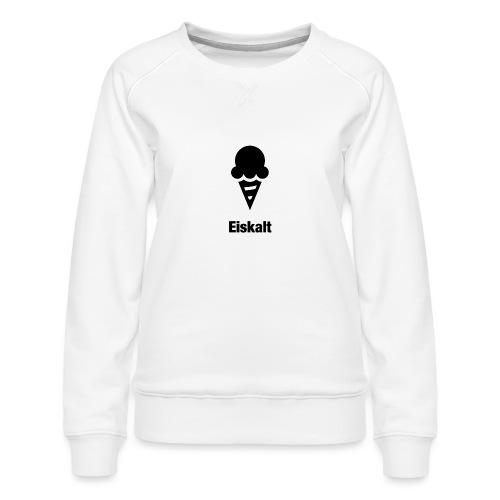 Eiskalt - Frauen Premium Pullover