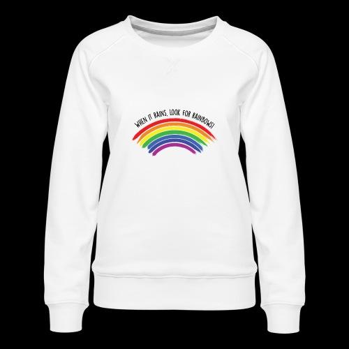 When it rains, look for rainbows! - Colorful Desig - Felpa premium da donna