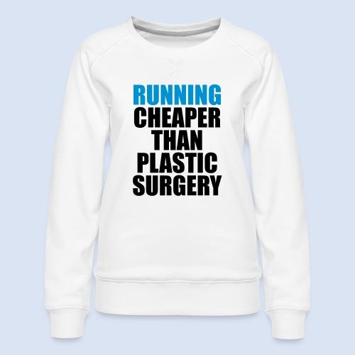 Running is cheaper than - Frauen Premium Pullover