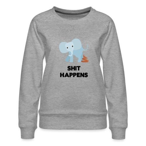 olifant met drol shit happens poep schaamte - Vrouwen premium sweater