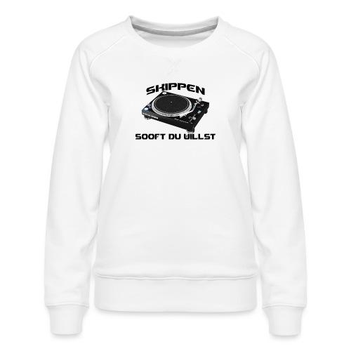 Skippen so oft du willst - Frauen Premium Pullover