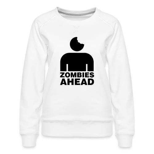 Zombies Ahead - Premiumtröja dam