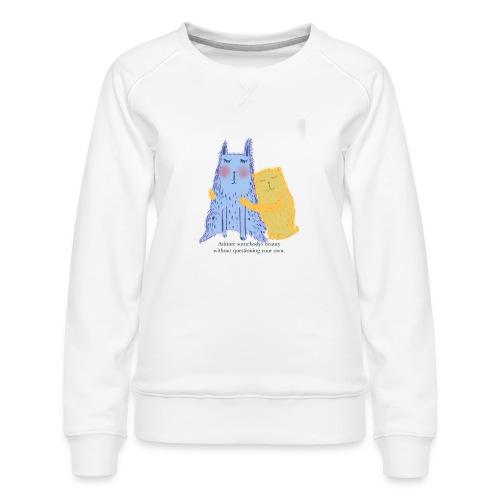 Admire each other - Women's Premium Sweatshirt