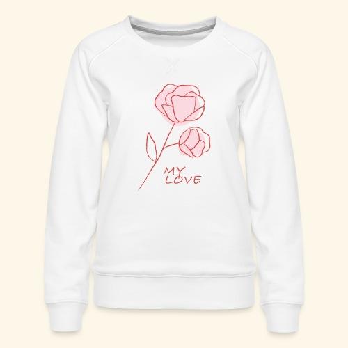 Rose My Love - Mon Amour - Saint valentin - Sweat ras-du-cou Premium Femme