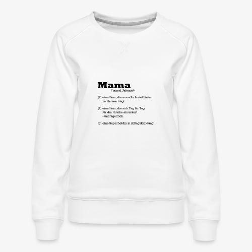 Mama Mutter - Frauen Premium Pullover