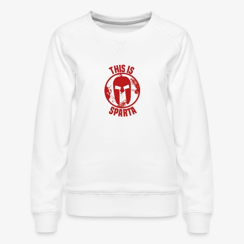 this is sparta - Women's Premium Sweatshirt