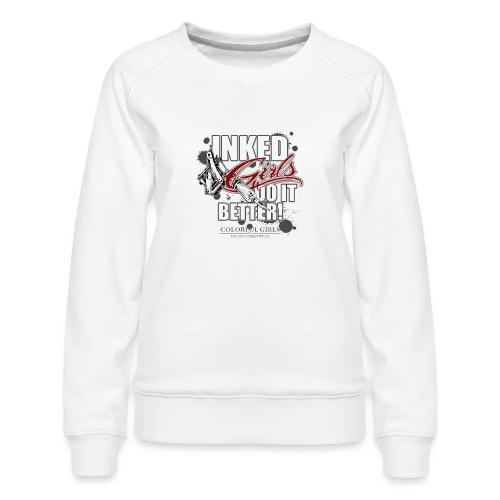 inked girls do it better - Frauen Premium Pullover