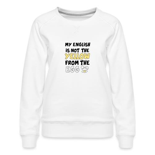 Schlechtes Englisch Witz Typografie - Frauen Premium Pullover