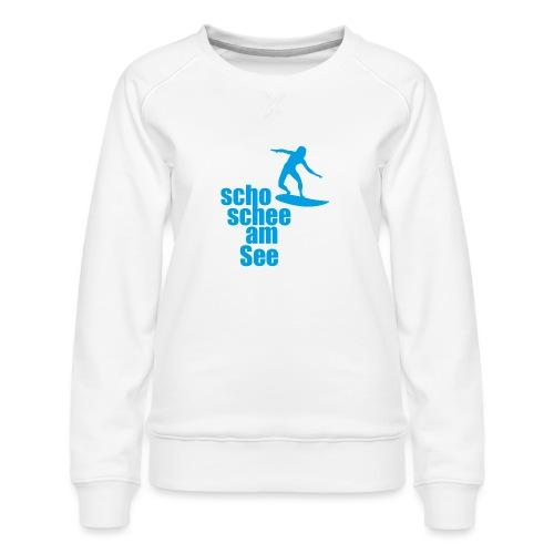 scho schee am See Surfer 04 - Frauen Premium Pullover