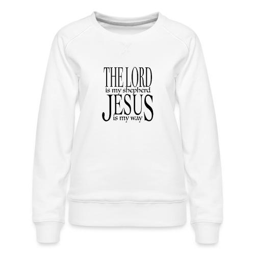The Lord is my shepherd - Premiumtröja dam