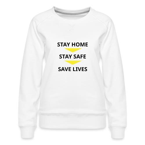 Stay Home, Stay safe, save lives. - Sudadera premium para mujer
