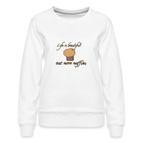 Eat more Muffins - Frauen Premium Pullover