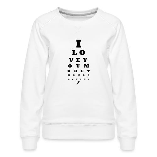 GoGo for GAGA - I love you more than Lady G... - Women's Premium Sweatshirt