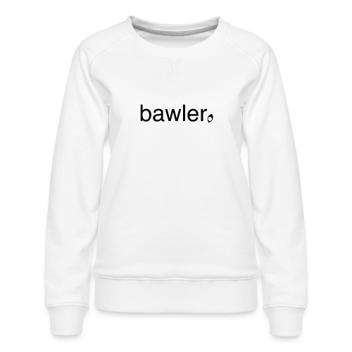 bawler - Frauen Premium Pullover