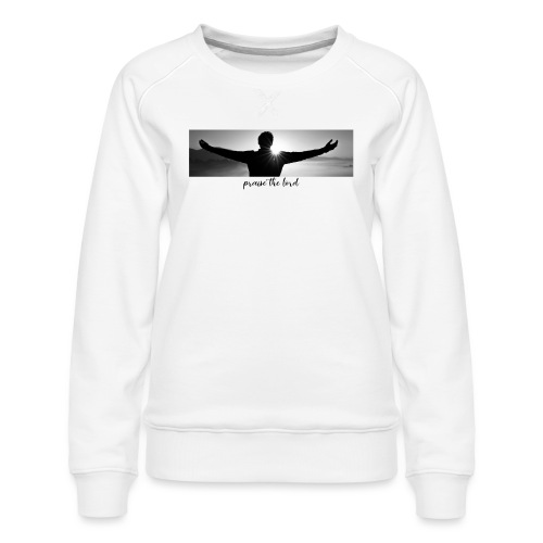 praise the lord - Frauen Premium Pullover