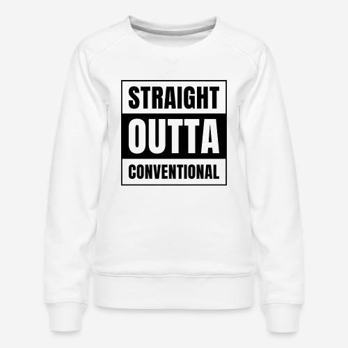 straight outta conventional - Frauen Premium Pullover