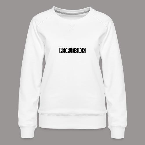 People Suck - Vrouwen premium sweater