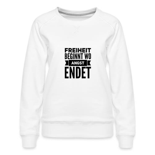 Freiheit beginnt wo Angst endet - Frauen Premium Pullover
