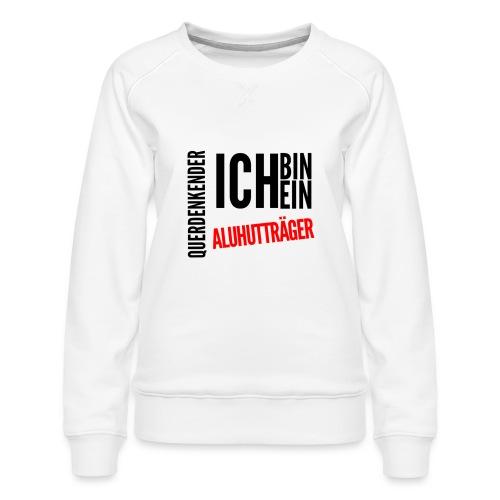 Ich bin querdenkender ALUHUTTRÄGER - Frauen Premium Pullover