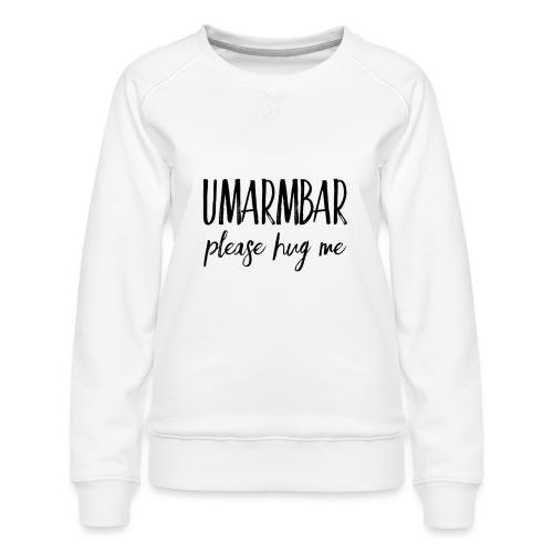 UMARMBAR - please hug me - Frauen Premium Pullover