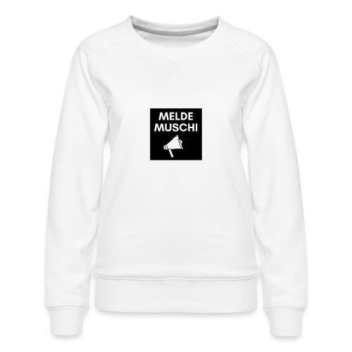 Meldemuschi - Frauen Premium Pullover