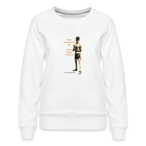 Fight Antiziganism like Johann Rukeli Trollmann - Women's Premium Sweatshirt