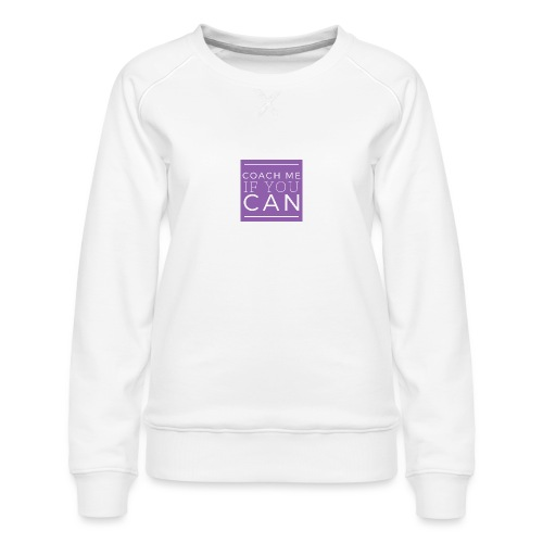 Coach me if you can - Sweat ras-du-cou Premium Femme