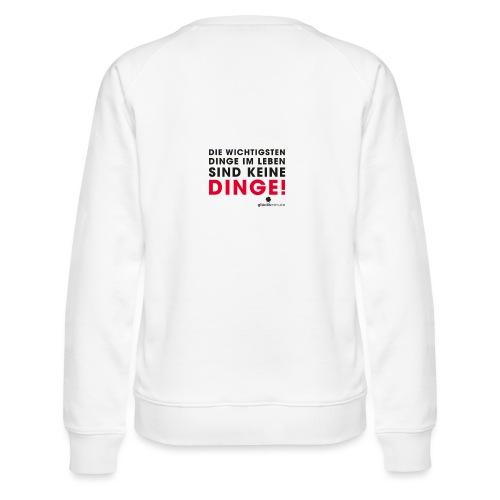 Motiv DINGE schwarze Schrift - Frauen Premium Pullover