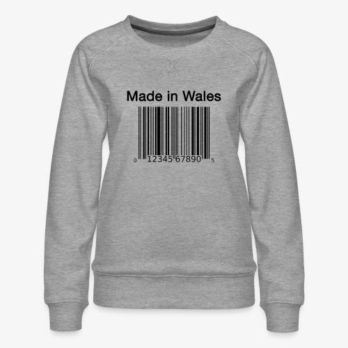 Made in Wales - Women's Premium Sweatshirt