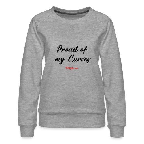 Proud of my Curves by Fatastic.me - Women's Premium Sweatshirt
