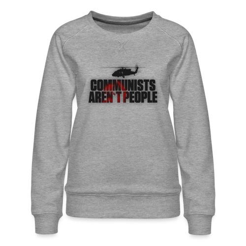 Communists aren't People (No uzalu logo) - Women's Premium Sweatshirt