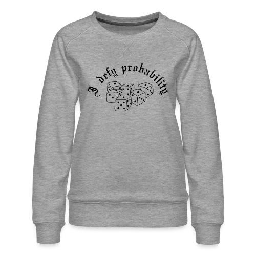 I defy probability - Women's Premium Sweatshirt