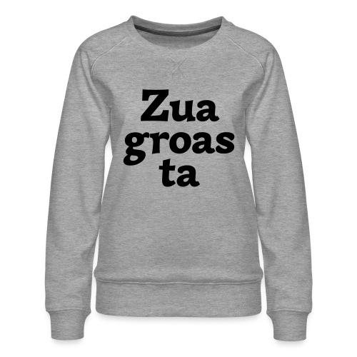 Zuagroasta - Frauen Premium Pullover