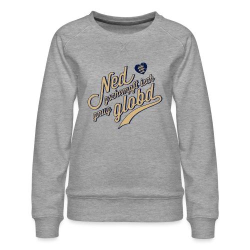 Ned gschempft - Frauen Premium Pullover